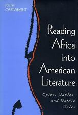 Reading Africa into American Literature : Epics, Fables, and Gothic Tales by...