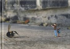 Little People in the City the Street Art of Slinkachu BRAND NEW BOOK (H/B 2008)