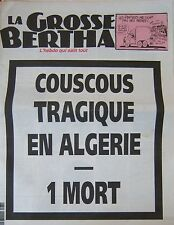 LA GROSSE BERTHA N° 75 de JUILLET 1992 ALGÉRIE COUSCOUS TRAGIQUE 1 MORT