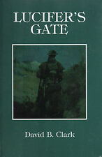 LUCIFER'S GATE: A Novel about the CANADIAN ARMY in the Great War WWI World War I