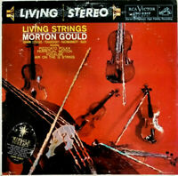 RCA LIVING STEREO LSC-2317 SHADED DOG *1S/1S LIVING STRINGS *MORTON GOULD EX+/NM