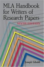 MLA Handbook for Writers of Research Papers, 6th Ed by Joseph Gibaldi (2003,...
