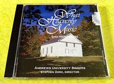 What Heavenly Music ~ CD ~ Andrews University Singers Early Advent Church Gospel