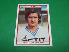 JEAN-LOUIS HODOUL TROYES AUBE TAF RECUPERATION PANINI FOOTBALL 76 1975-1976