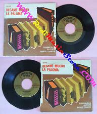 LP 45 7'' FISARMONICA ALLEGRA NANDO FRANCIA Besame mucho La paloma no cd mc vhs