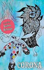 Corona by Bushra Rehman (2013, Paperback)