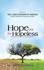 Hope for the Hopeless : From Something Less to Something Else by Felix...