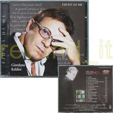 """GIORDANO BALDINI """"FIDATI DI ME"""" CD FUORI CATALOGO - SIGILLATO"""