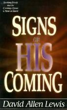 Signs of His Coming : Startling Proof That the Coming of Jesus Is Near at Hand …