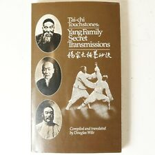 Tai Chi Touchstones: Yang Family Secret Transmissions By Douglas Wile