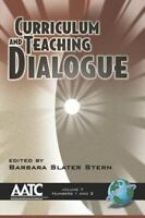 Curriculum and Teaching Dialogue Vol 7 1&2 [PB] by Barbara Slater Stern [Editor]