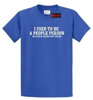 I Used To Be A People Person But People Ruined That For Me Funny Unisex T Shirt