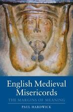 English Medieval Misericords: The Margins Of Meaning (boydell Studies In Medi...