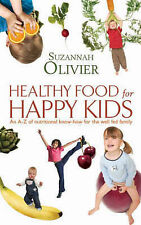 Healthy Food for Happy Kids: An A-Z of Nutritional Know-how for the Well-fed Fam