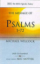 The Message of Psalms 1-72: Songs for the People of God by Michael Wilcock...