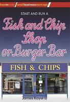 How to Start and Run a Chip Shop or Burger Bar (, James Kayui Li, New