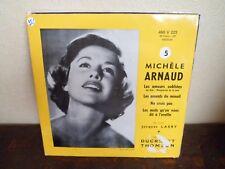 """7"""" - MICHELE ARNAUD - Les Amours oubliées - EX/EX+ - DUCRUET 460 V 225 - FRANCE"""