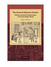 The Second Ottoman Empire: Political and Social Transformation in the Early Mode
