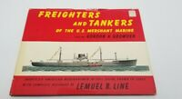 Freighters and Tankers of the U.S. Merchant Marine.Gordon A Growden; Lemuel B.