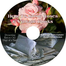 How To Grow Roses { 56 Vintage Gardening Books } on DVD