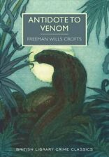 Antidote to Venom (British Library Crime Classics),Freeman Wills Crofts