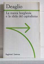Deaglio LA NUOVA BORGHESIA E LA SFIDA DEL CAPITALISMO libro autografato