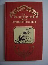 Le Petit Monde de la Comtesse de Ségur / François Bluche /Hachette -1988 (envoi)