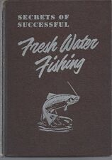 Secrets of Successful Fresh Water Fishing-1952 Outdoor Life