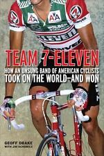 Team 7-Eleven : How an Unsung Band of American Cyclists Took on the World-and...