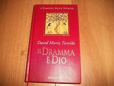 DAVID MARIA TUROLDO-IL DRAMMA E' DIO-FABBRI-1997-CLASSICI DELLO SPIRITO-RILEGATO