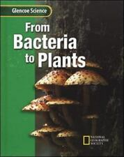 Glencoe Science From Bacteria To Plants By McGraw-Hill National Geographic Time