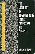 Sociology of Organizations : Themes, Perspectives and Prospects by Reed, M. I