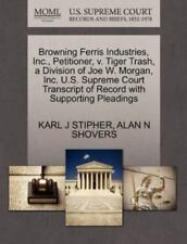 Browning Ferris Industries, Inc., Petitioner, V. Tiger Trash, a Division of Joe