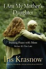 I Am My Mother's Daughter: Making Peace With Mom--Before It's Too Late, Krasnow,