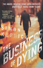 NEW The Business of Dying: A Novel (Dennis Milne Series) by Simon Kernick