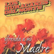 Los Huracanes Del Norte : Ofrenda a Mi Madre CD