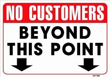 """No Customers Beyond This Point 14""""x20"""" Sign AP-132"""