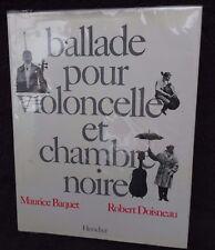 """""""Ballade pour violoncelle et chambre noire"""" Photographies.Baquet Doisneau SIGNÉ"""