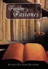 Fusi�n de Pasiones by Alfredo Espinoza Quintana (2012, Hardcover)
