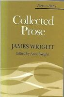 Collected Prose Perfect James Wright