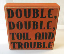 Distressed Double Double Toil Trouble Orange Black Wooden Block Sign 8' NWT