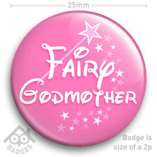 "Fairy Godmother BABY CHRISTENING Godparent Present -  25mm 1"" Badge"