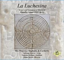 His Majestys Sagbutts & Cornetts - La Luchesina:Vocal and Instrumental Music ...