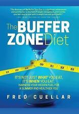 The Buffer Zone Diet: It's Not Just What You Eat, It's When You Eat. Harness You