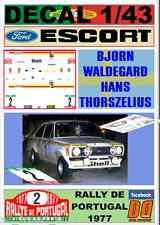 DECAL 1/43 FORD ESCORT RS 1800 MKII BJORN WALDEGARD RALLY DE PORTUGAL 1977 (01)