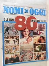 NOMI DI OGGI Gli anni 80 in cento foto 9 Gennaio 1990 Storia Contemporanea di e