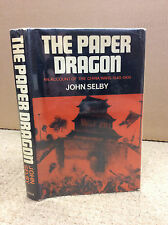THE PAPER DRAGON By John Selby - 1968, Britain in China, Opium Wars