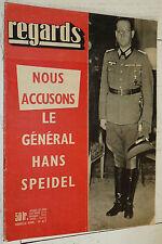 REGARDS AVRIL 1957 NOUS ACCUSONS LE GENERAL HANS SPEIDEL / OTAN WEHRMACHT