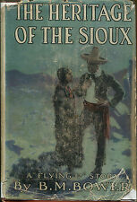 The Heritage of the Sioux by B.M. Bower-First Editon in Scarce DJ-1916-Flying U