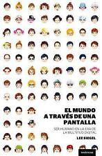 Mundo a través de una pantalla, El (Spanish Edition)